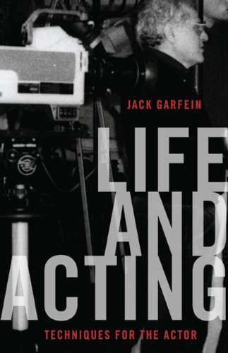 Read Online Life and Acting: Techniques for the Actor ebook