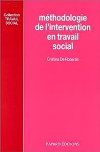 Méthodologie de l'intervention en travail social par Cristina de Robertis