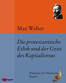 Weber's Protestant Ethic and the Spirit of Capitalism