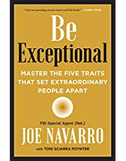 Be Exceptional: Master the Five Traits That Set Extraordinary People Apart