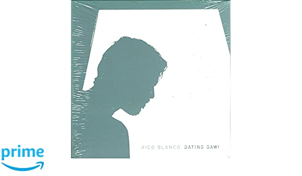 Rico blanco dating gawi review