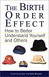 The Birth Order Effect, Clifford E. Isaacson and Kris Radish, 1580625517