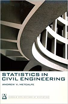 Statistics in Civil Engineering (Arnold Applications of Statistics Series)