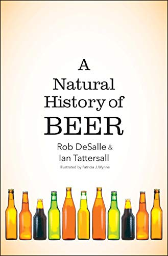 A Natural History of Beer (History Beer Books)