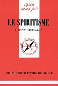 Le spiritisme par Yvonne Castellan