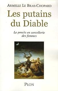 Les putains du Diable : le procès en sorcellerie des femmes, Le Bras-Chopard, Armelle