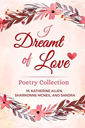 I Dreamt of Love Poetry Collection