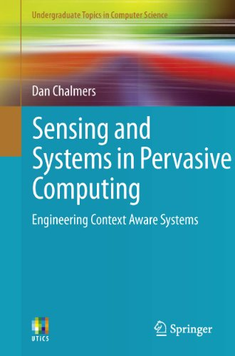 Download Sensing and Systems in Pervasive Computing (Undergraduate Topics in Computer Science) Pdf