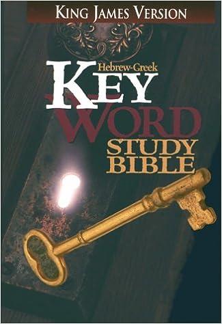 Hebrew Greek Key Word Study Bible: King James Version