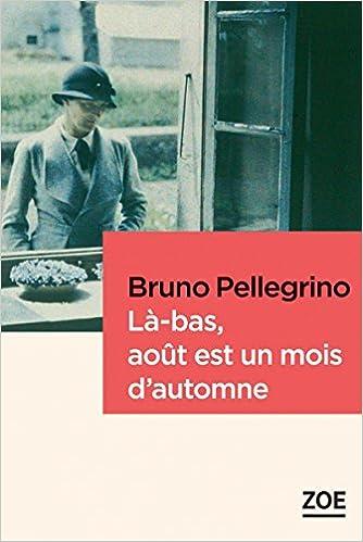 Là-bas, août est un mois d'automne - Bruno Pellegrino (2018) sur Bookys