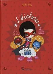 L'atelier des super-héros Lilichou : Colorie, dessine, colle