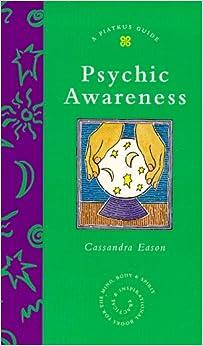 Psychic Awareness (Piatkus Guides)