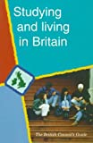 Studying and Living in Britain, British Council Staff, 0878059873