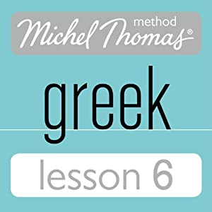 Michel Thomas Beginner Greek Lesson 6 Audiobook