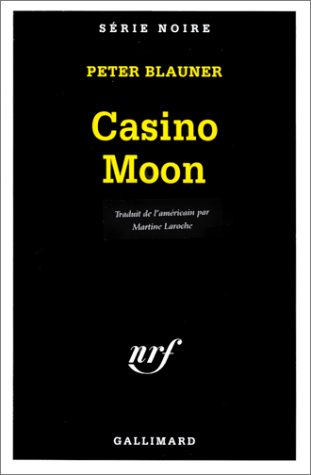 Casino moon (French Edition) (SERIE NOIRE 1) by Peter Blauner
