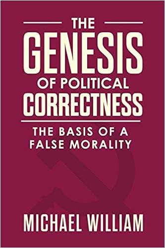 The Genesis of Political Correctness: The Basis of a False Morality 41PWI+NMg4L._SX331_BO1,204,203,200_