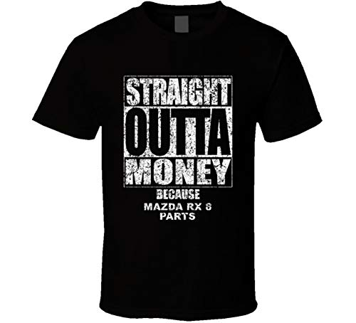 (Straight Outta Money Mazda Rx 8 Car Lover Enthusiast Cool Worn Look T Shirt S Black)