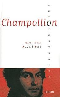 Champollion par Robert Solé