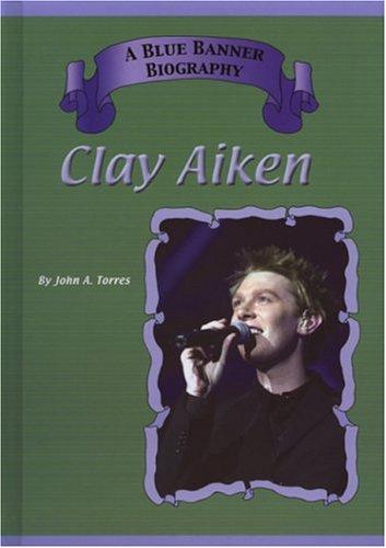 Clay Aiken (Blue Banner Biographies) PDF