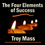 The Four Elements of Success   Troy Mass