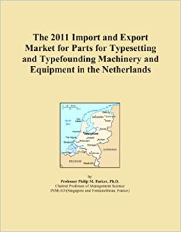 The 2011 Import and Export Market for Parts for Typesetting and Typefounding Machinery and Equipment in the Netherlands
