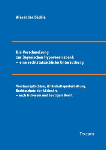 die-verschmelzung-zur-bayerischen-hypovereinsbank-eine-rechtstatsachliche-untersuchung-german-editio
