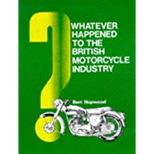 Whatever Happened to the British Motorcycle Industry