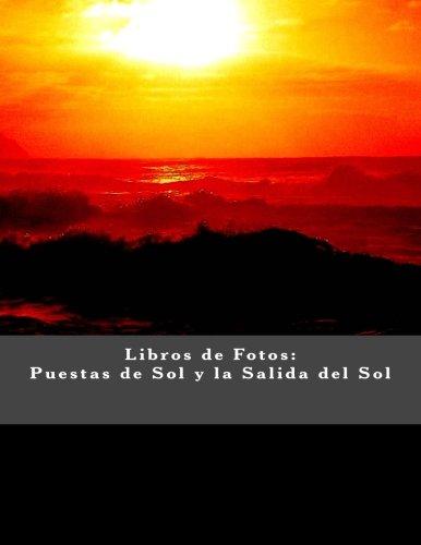 Libros de Fotos: Puestas de Sol y la Salida del Sol (Spanish Edition) [Julien Coallier] (Tapa Blanda)