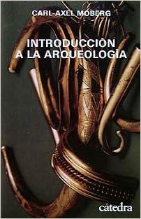 Introducción a la arqueología (Historia. Serie Menor)