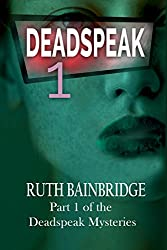 DEADSPEAK (The DEADSPEAK Mysteries Book 1)