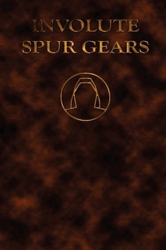 Involute Spur Gears - Design and Lathe Cutting (Mechanical Engineering Series) by Earle Buckingham (2008-10-01)