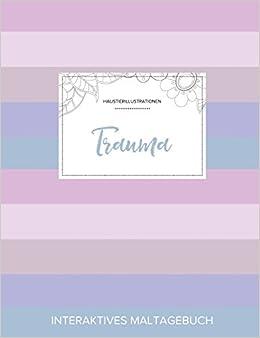 Maltagebuch für Erwachsene: Trauma (Haustierillustrationen, Pastell Streifen)