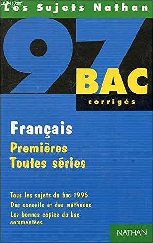 Bac 97 Français, premières toutes séries (tous les sujet du bac 96): Itti: 9782091814841: Amazon.com: Books