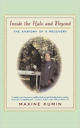 Inside The Halo And Beyond Anatomy Of A Recovery Maxine Kumin 9780393322613 Amazon Books