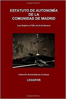 Estatuto De Autonomía De La Comunidad De Madrid: Edición 2017 por Legisfor epub