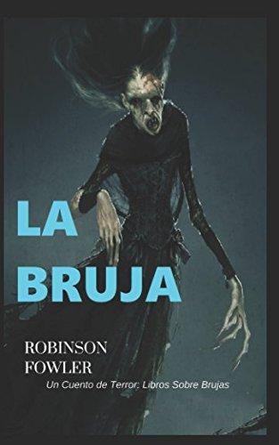 La Bruja, un cuento de terror: Libro sobre Brujas (Spanish Edition) -