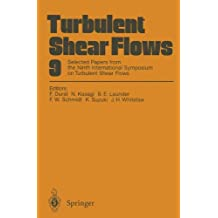 Turbulent Shear Flows 9: Selected Papers from the Ninth International Symposium on Turbulent Shear Flows, Kyoto, Japan, August 16–18, 1993