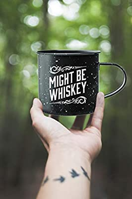 Create Your Space 16 oz Enamel Camping Coffee Mug, Might Be Whiskey Tin Cup (Midnight Black)