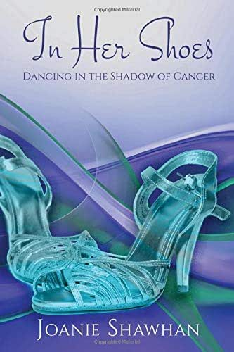 In Her Shoes: Dancing in the Shadow of Cancer
