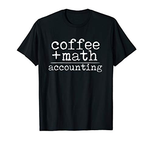 (Coffee Plus Math Equals Accounting Funny Accountant T-Shirt)
