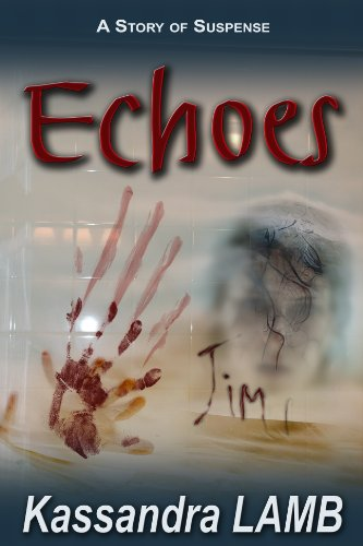 Book: ECHOES, A Story of Suspense by Kassandra Lamb