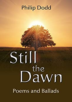 Still the Dawn: Poems and Ballads by [Dodd, Philip]