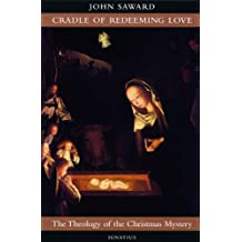 Cradle of Redeeming Love: The Theology of the Christian Mystery