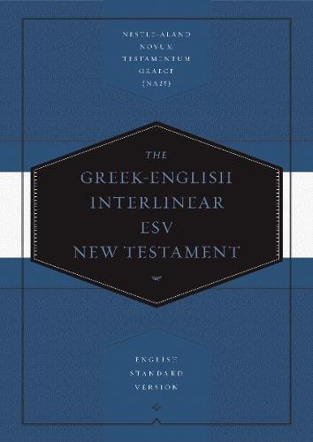Greek-English Interlinear ESV New Testament: Nestle-Aland Novum Testamentum Graece (NA28)
