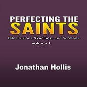Perfecting the Saints: Bible Lessons, Teachings and Sermons | Jonathan Hollis