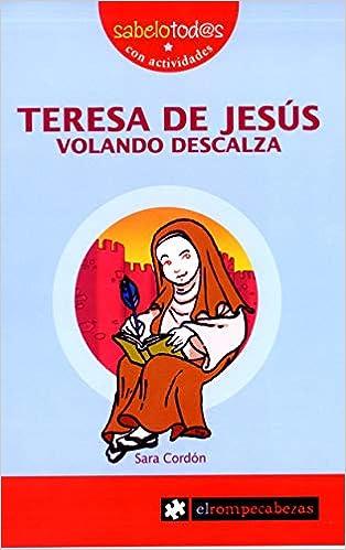 TERESA de JESÚS volando descalza: 65 (Sabelotod@s): Amazon.es ...