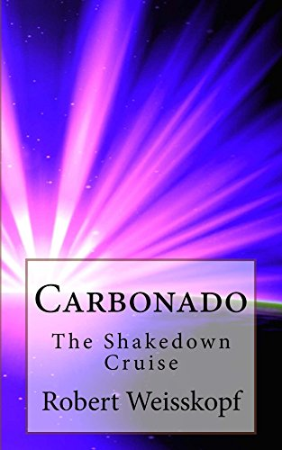 - Carbonado: The Shakedown Cruise (The Journey of the Freighter Lola Book 2)