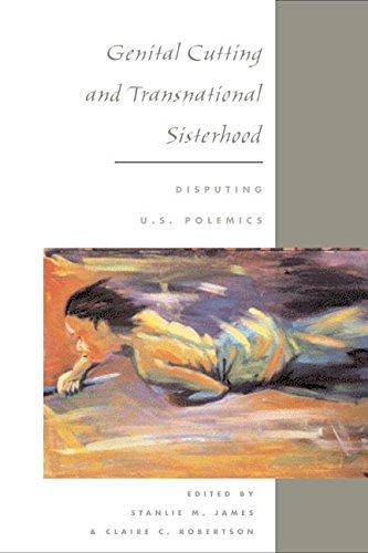 Genital Cutting and Transnational Sisterhood: Disputing...