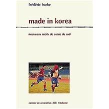 MADE IN KOREA : NOUVEAUX RÉCITS DE CORÉE DU SUD