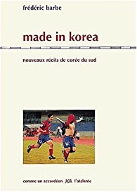 Made in Korea par Frédéric Barbe